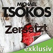 Zersetzt (True-Crime-Thriller 2) | Michael Tsokos, Andreas Gößling