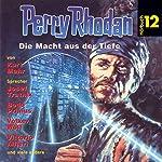 Die Macht aus der Tiefe (Perry Rhodan Hörspiel 12)   Clark Darlton,Kurt Mahr