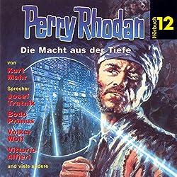 Die Macht aus der Tiefe (Perry Rhodan Hörspiel 12)