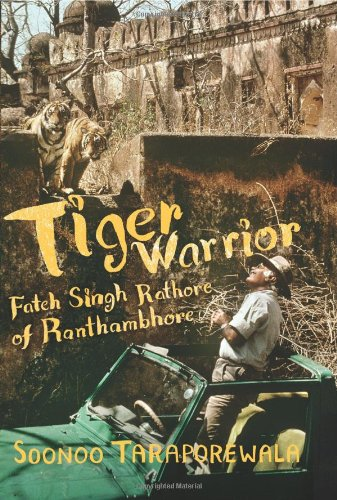 Read Online Tiger Warrior: Fateh Singh Rathore of Ranthambhore pdf