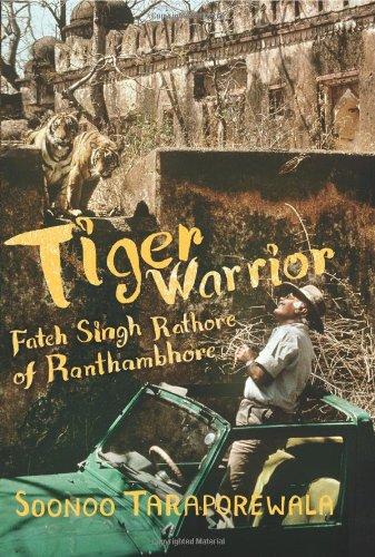 Download Tiger Warrior: Fateh Singh Rathore of Ranthambhore pdf epub