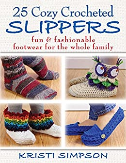 25 Cozy Crocheted Slippers Fashionable ebook
