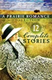 img - for The Prairie Romance Collection: 12 Complete Stories book / textbook / text book