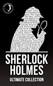 Sherlock Holmes: The Ultimate Collection (Illustrated) (English Edition)