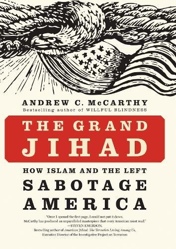 Book cover from The Grand Jihad: How Islam and the Left Sabotage America by Andrew C McCarthy