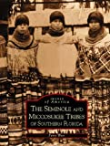 Seminole and Miccosukee Tribes of Southern Florida, The  (FL) (Images of America)