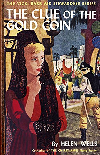 Helen Wells - The Clue of the Gold Coin (Illustrated) (The Vicki Barr Air Stewardess Series Book 12)