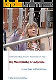 Die Musikalische Grundschule: Ein neuer Weg in der Schulentwicklung