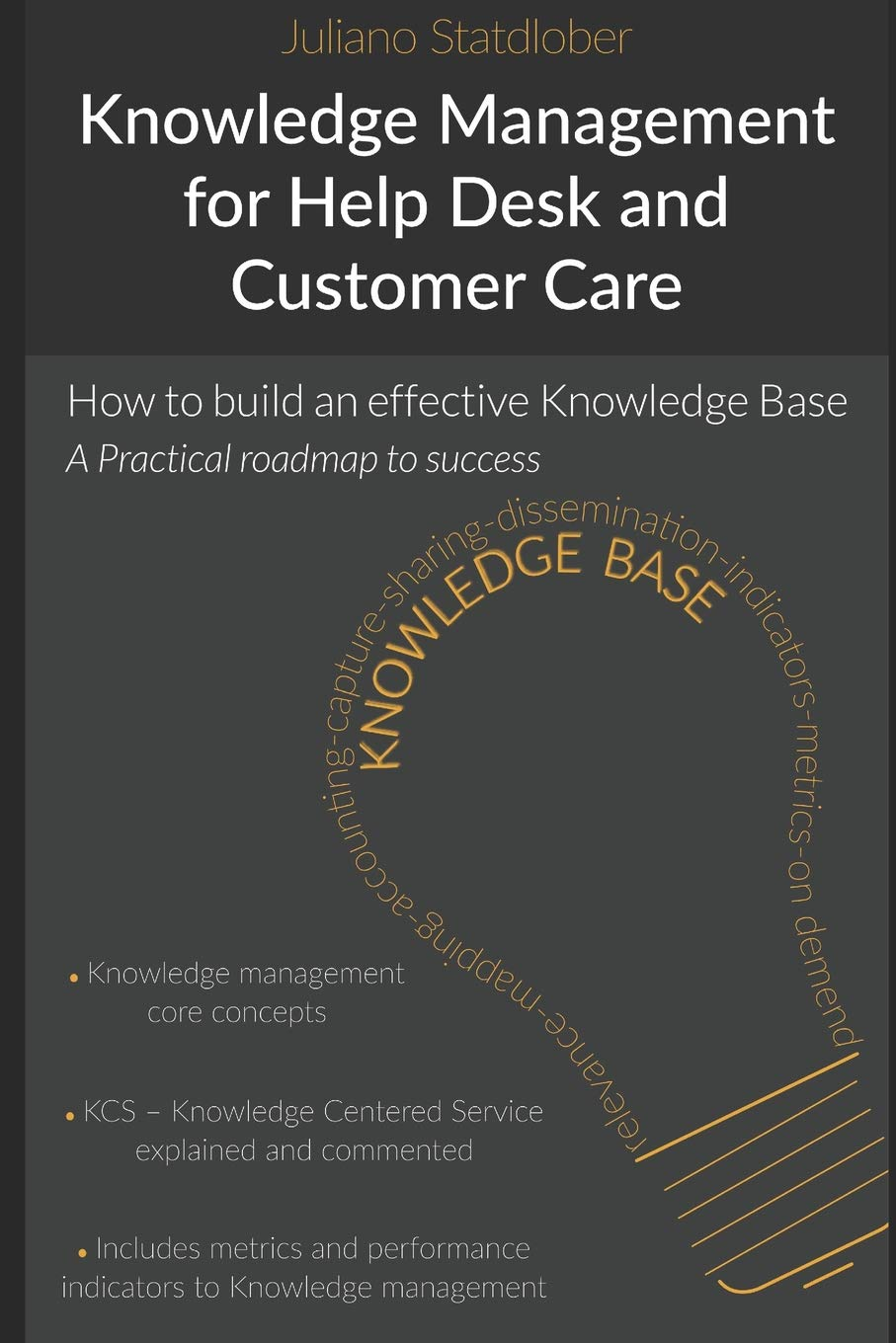 a roadmap to success Knowledge Management for Help Desk and Customer Care How to build an effective Knowledge Base
