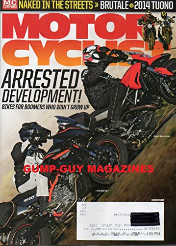 Motorcyclist Magazine December 2013 ARRESTED EEVELOPMENT! BIKES FOR BOOMERS WHO WON'T GROW UP Naked In The Streets Brutale 2014 Tuono KTM 990SM-T Ducati Hyperstrada HONDA GROM