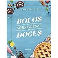 AS MELHORES RECEITAS DE BOLOS, SOBREMESAS E DOCES