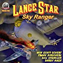 Lance Star-Sky Ranger, Volume 1 Audiobook by Bobby Nash, Frank Dirscherl, Win Scott Eckert, Bill Spangler Narrated by Stuart Gauffi