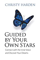 Guided by Your Own Stars: Connect with the Inner Voice and Discover Your Dreams Paperback
