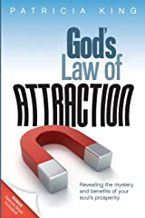God's Law of Attraction: Revealing the Mystery and Benefits of Your Soul's Prosperity Paperback