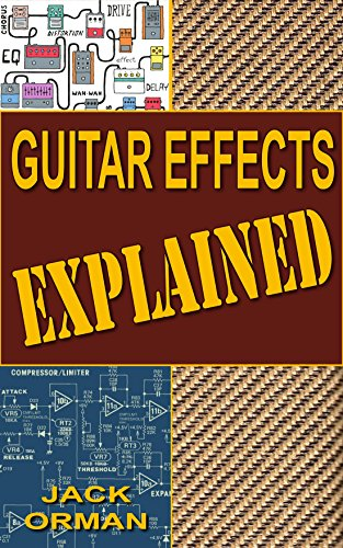 Guitar Effects Explained