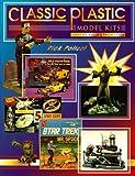 Classic Plastic Model Kits, Rick Polizzi, 0891457011