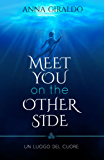 Meet you on the other side: Un luogo del cuore