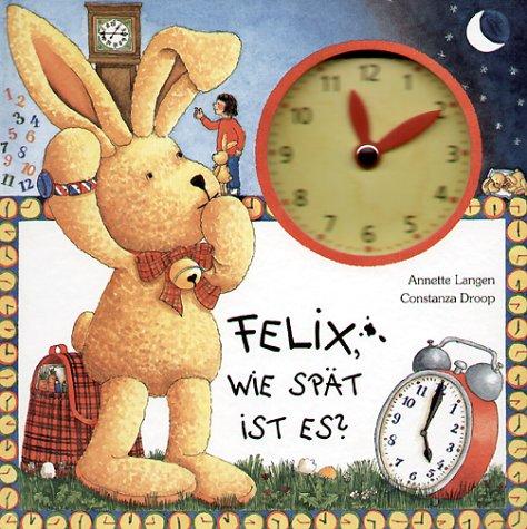 Felix, wie spät ist es?
