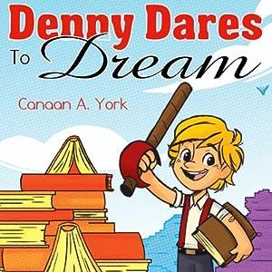Denny Dares to Dream Audiobook