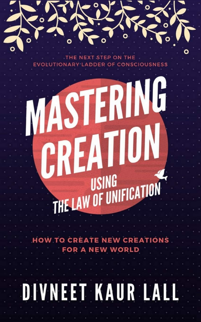 Mastering Creation Using the Law of Unification