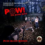The Zombie Days: POW!, Book 1 | Peter Oliver Wonder