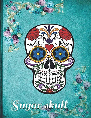 Sugar skull: Journal Scary Journal cranium decoration decorative gothic skull Lined Notebook 120 page -