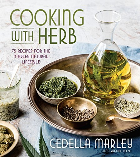 Cooking with Herb: 75 Recipes for the Marley Natural Lifestyle by Cedella Marley, Raquel Pelzel