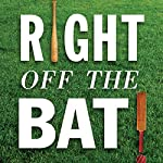 Right Off the Bat: Baseball, Cricket, Literature, and Life | Martin Rowe,Evander Lomke