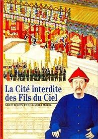 La Cité interdite des Fils du Ciel par Gilles Béguin