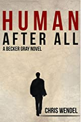 Human After All (Becker Gray Series Book 1) Kindle Edition