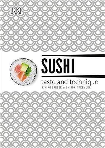 Sushi: Taste and Technique by DK