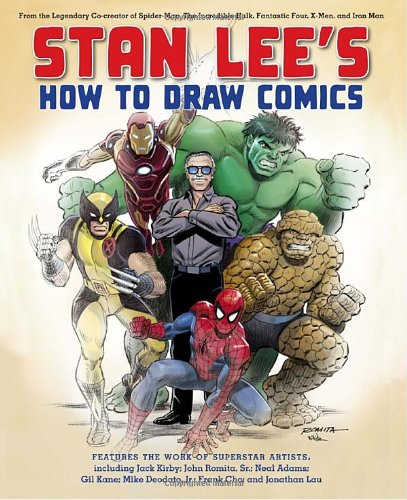 Stan Lee's How to Draw Comics: From the Legendary Creator of Spider-Man, The Incredible Hulk, Fantastic Four, X-Men, and Iron (How To Make Superhero Costumes)