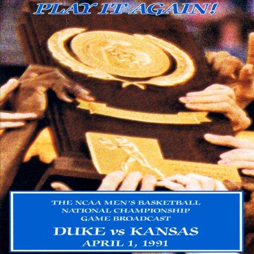 1991 Duke University - Play It Again!: Duke University's 1991 NCAA Men's Basketball National Championship Run