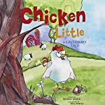 Chicken Little: A Cautionary Tale | George Bridge