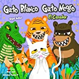Gato Negro, Gato Blanco - El cazador: kids Spanish books (Children's ESL Books Spanish) (Volume 2) (Spanish Edition)