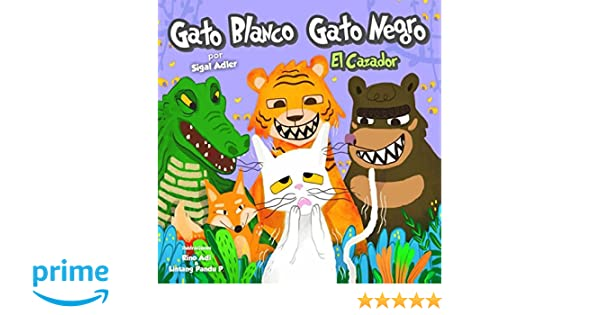 Amazon.com: Gato Negro, Gato Blanco - El cazador: kids Spanish books ...