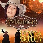 Mail Order Bride: Montana Bargain: Echo Canyon Brides, Book 2 | Linda Bridey