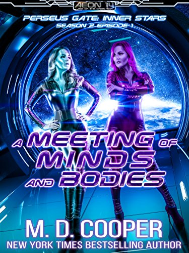 A Meeting of Minds and Bodies (Aeon 14: Perseus Gate Season 2 Book 1)
