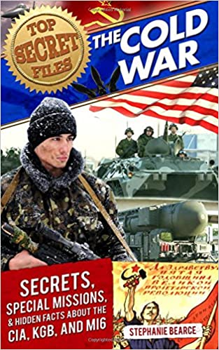 and MI6 and Hidden Facts about the CIA KGB Special Missions Top Secret Files: The Cold War: Secrets