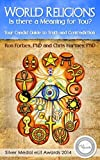 img - for World Religions - Is There a Meaning for You?: Your Candid Guide to Truth and Contradiction by Ron Forbes (2014-07-01) book / textbook / text book