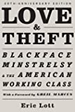 Love & Theft: Blackface Minstrelsy and the American Working Class (Race and American Culture)