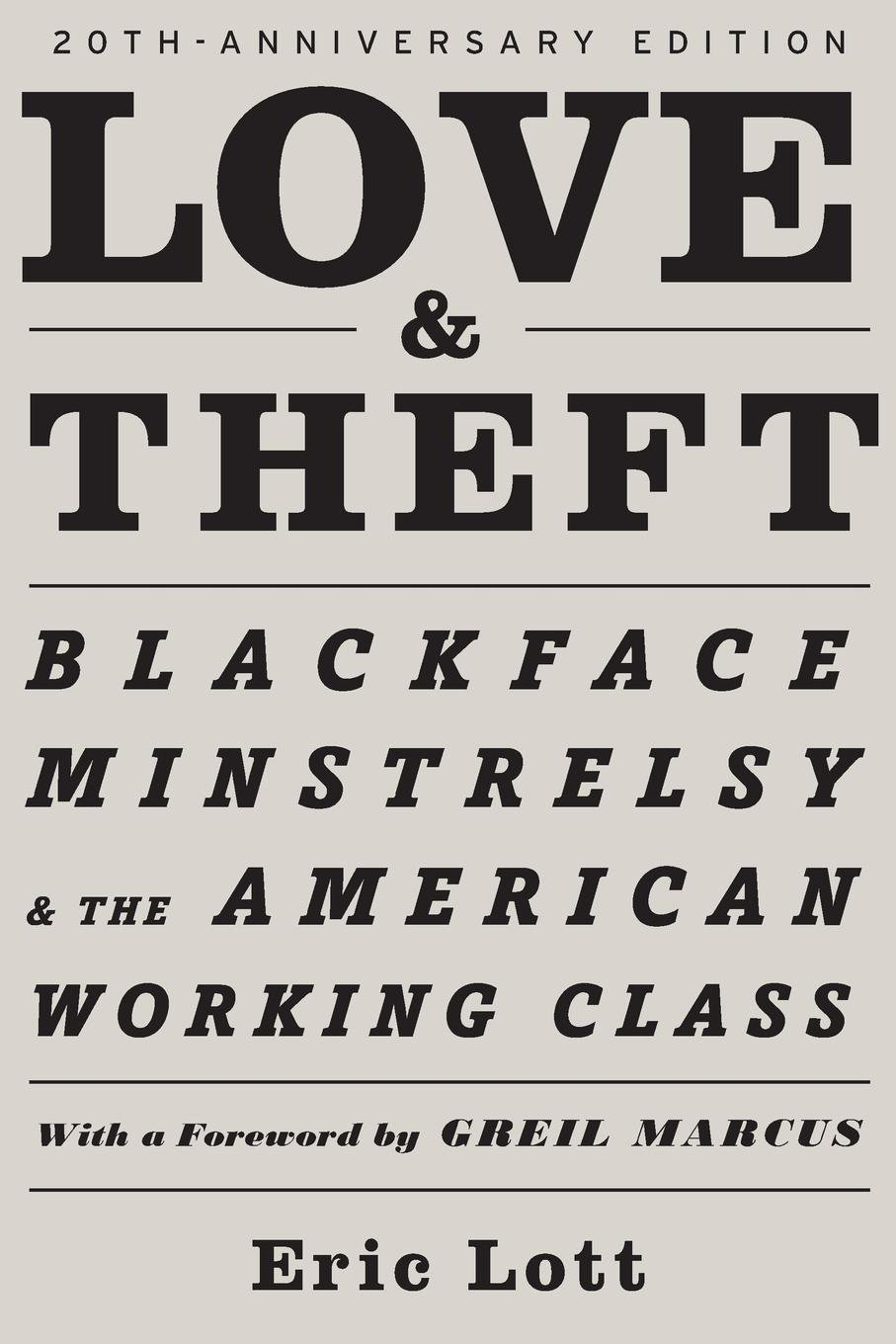 Love And Theft  Blackface Minstrelsy And The American Working Class  Race And American Culture
