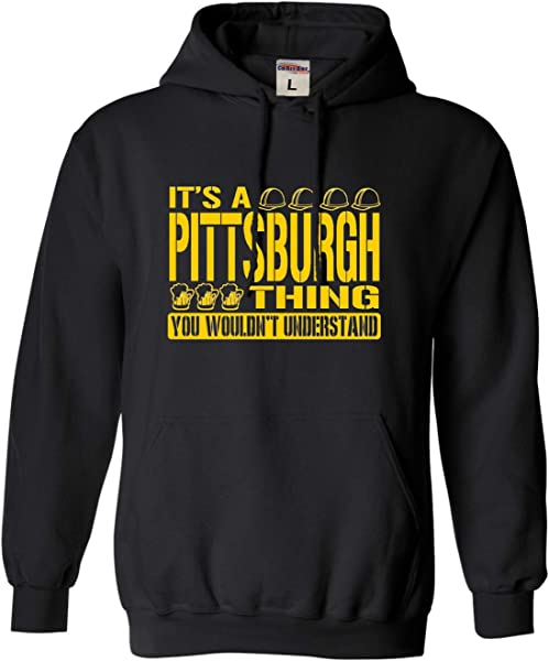 Adult It's A Pittsburgh Thing You Wouldn't Understand