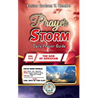 Prayer Storm: APRIL 2019 – THE GOD OF ABRAHAM (Prayer Storm Daily Prayer Guide  ) (English Edition)