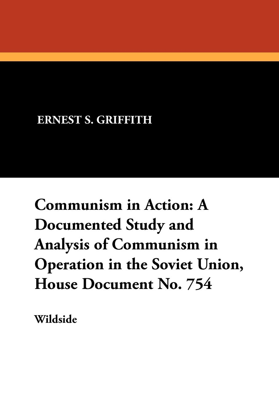 Download Communism in Action: A Documented Study and Analysis of Communism in Operation in the Soviet Union, House Document No. 754 pdf