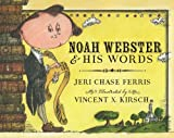 Noah Webster and His Words, Jeri Chase Ferris, 0547390556