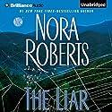The Liar Hörbuch von Nora Roberts Gesprochen von: January LaVoy