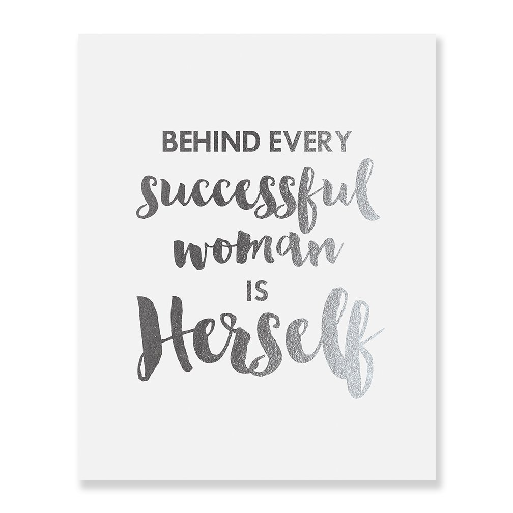 Behind Every Successful Woman Is Herself Silver Foil Print Small Poster Boss Lady Chic Girly Office Silver Decor Wall Art 5 inches x 7 inches B33