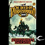 Sheepfarmer's Daughter: The Deed of Paksenarrion, Book 1   Elizabeth Moon