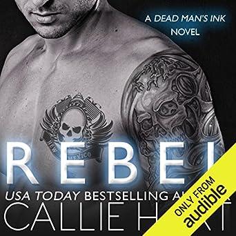 Rebel: Dead Man's Ink, Book 1 (Audio Download): Amazon in: Callie